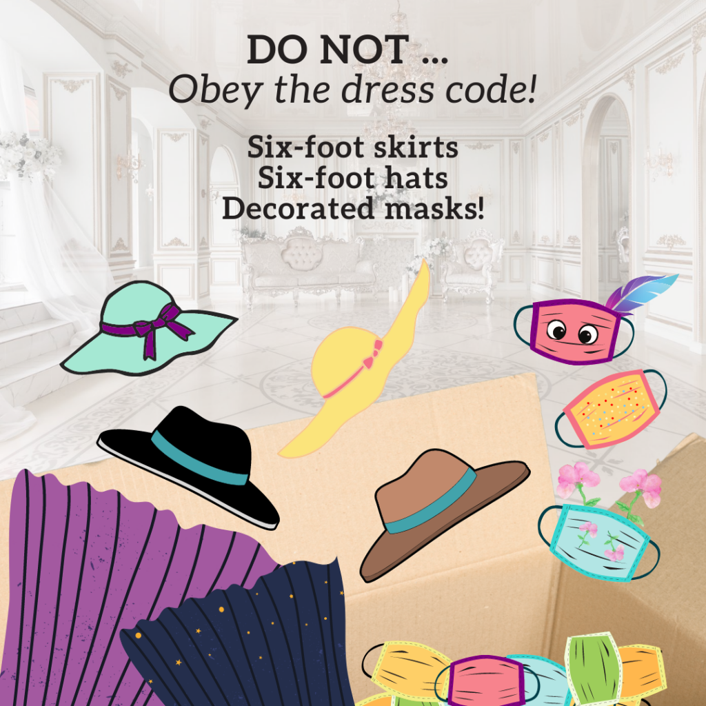 Please do not follow the dress code: six-foot skirts, six-food hats, decorated masks
