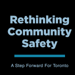 block text: rethinking community safety: a step forward for Toronto