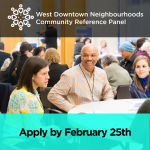West Downtown Neighbourhood Community reference panel. Picture of three people seated at a table in a large event space. Bottom text: Apply by Feb 25