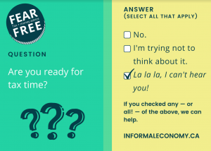 question: are you ready for tax time? answer: 1) no 2) I'm trying not to think about it 3) la la la, I can't hear you!